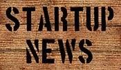 << STARTUP NEWS >>